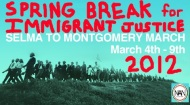 Selma to Montgomery March for Immigrant Justice & Voting Rights: March 4th- 9th, 2012
